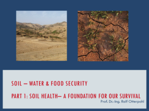 soil - water & food security part 1: soil health - a foundation for our survival